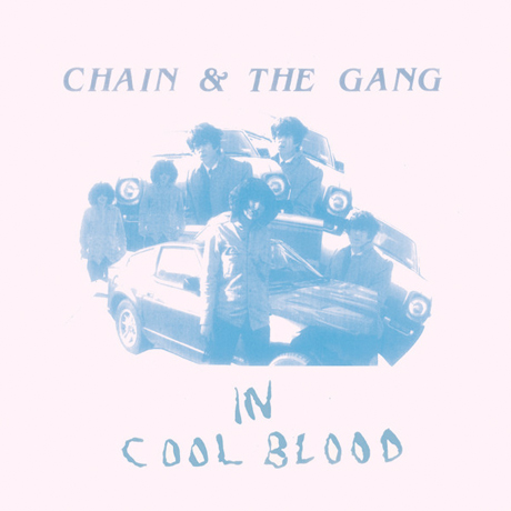 Chain and the Gang 'In Cool Blood' (trailer) / 'Certain Kinds of Trash' (video)