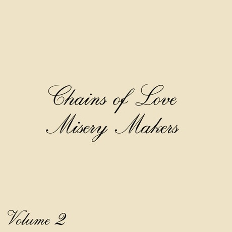 Chains of Love 'Misery Makers Vol. 2' (EP stream)