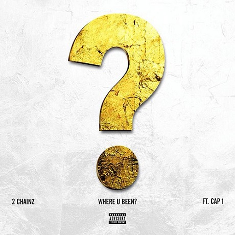"2 Chainz ""Where U Been?"" (ft. Cap 1)"