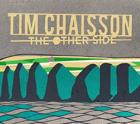 Tim Chaisson Preps 'The Other Side' for Bumstead Records
