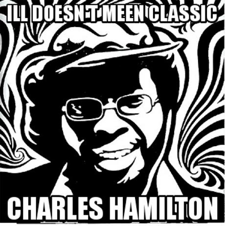 Charles Hamilton 'Ill Doesn't Meen Classic' (mixtape)