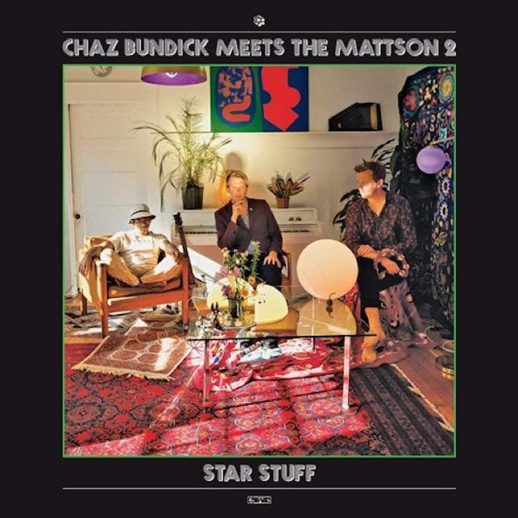 Chaz Bundick Meets the Mattson 2 Star Stuff