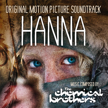 Chemical Brothers Unveil <i>Hanna</i> Score Details
