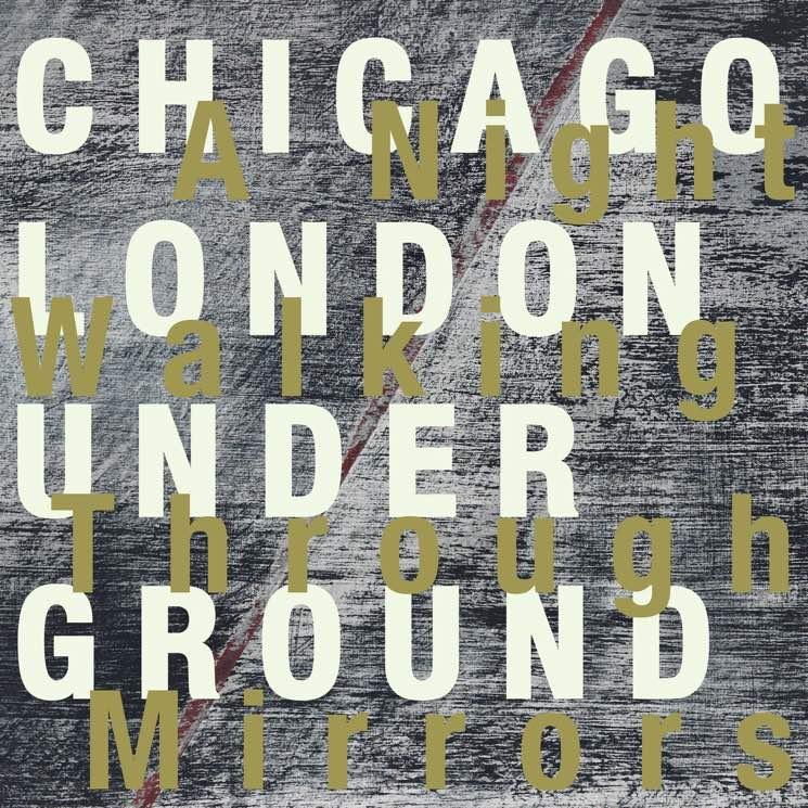Chicago/London Underground A Night Walking Through Mirrors
