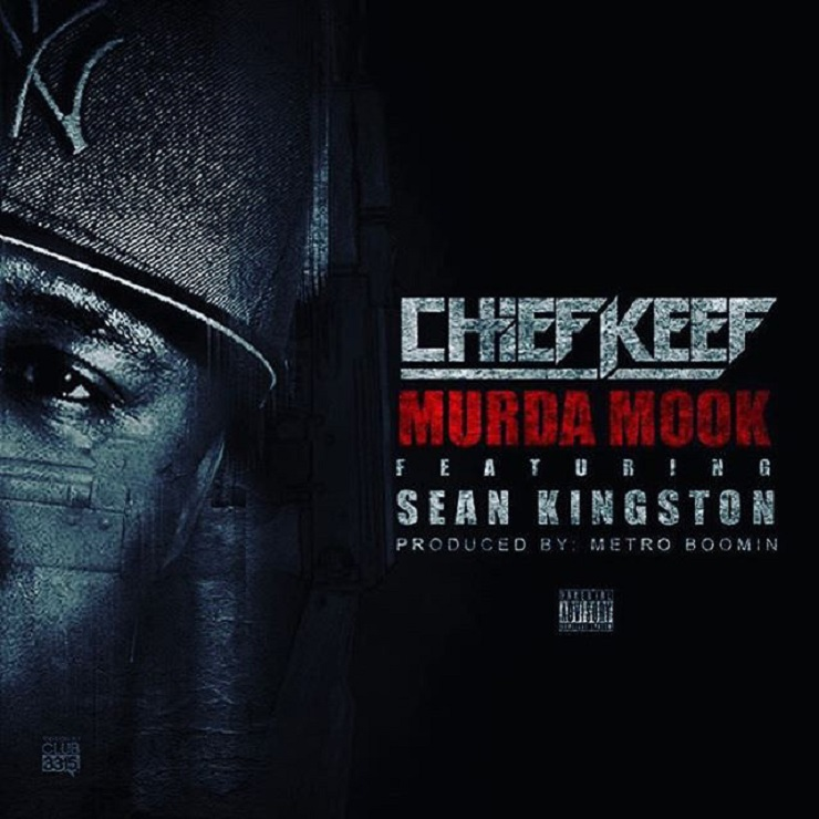 "Chief Keef ""Murda Mook"" (ft. Sean Kingston, prod. by Metro Boomin)"