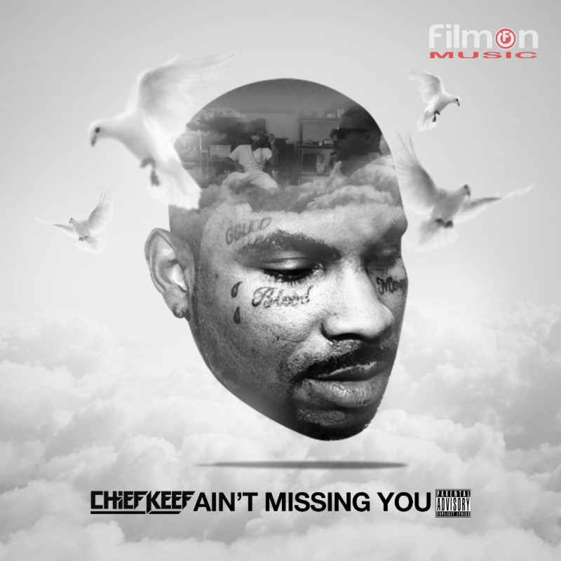 "Chief Keef ""Ain't Missing You"""