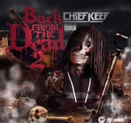 Chief Keef 'Back From the Dead 2' (mixtape)