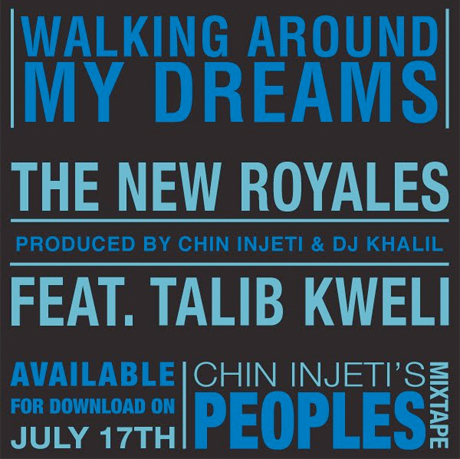 "Chin Injeti ""Walking Around My Dreams"" (the New Royales ft. Talib Kweli)"