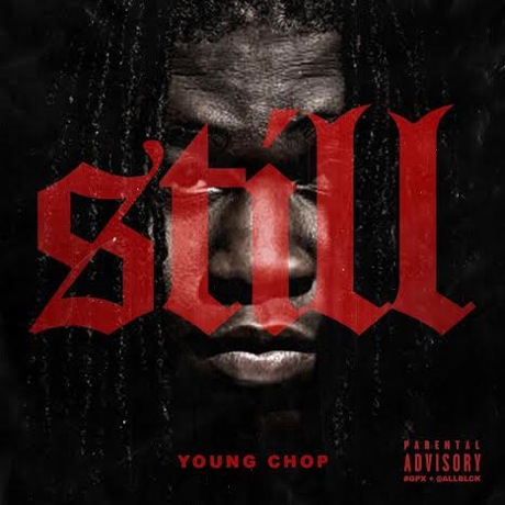 Young Chop Taps Chief Keef, Lil Durk and More for 'Still' Album