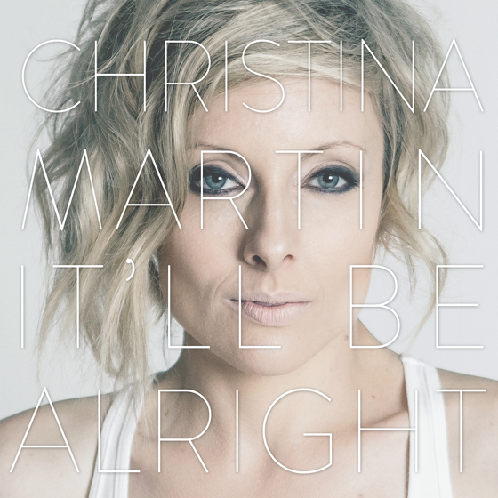 Christina Martin 'It'll Be Alright' (album stream)