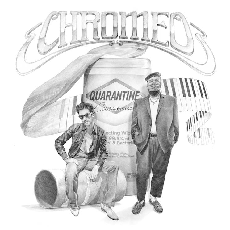 Stream Chromeo's 'Quarantine Casanova' EP