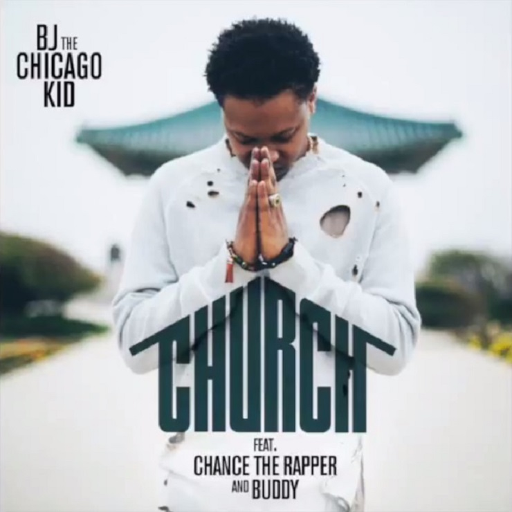 "BJ the Chicago Kid ""Church"" (ft. Chance the Rapper, Buddy)"