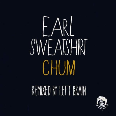 "Earl Sweatshirt ""Chum"" (Left Brain remix)"