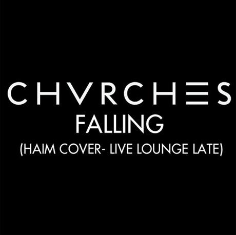 """Chvrches """"Falling"""" (HAIM cover)"""