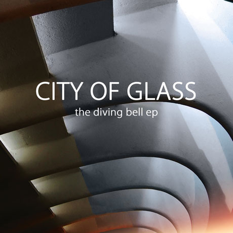 City of Glass Prep 'The Diving Bell' EP