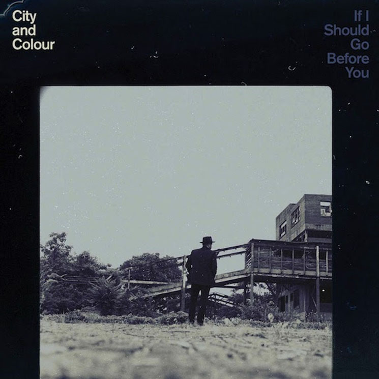 "City and Colour ""If I Should Go Before You"""