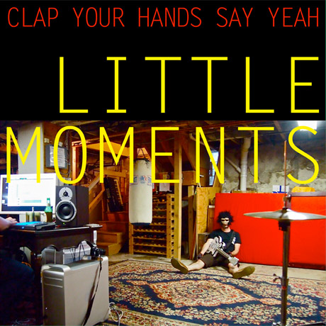 Clap Your Hands Say Yeah 'Little Moments' EP