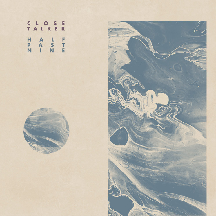 Close Talker Return with 'Half Past Nine'
