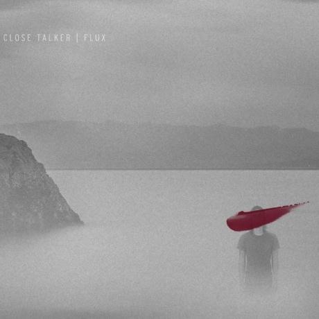 Close Talker 'Flux' (album stream)