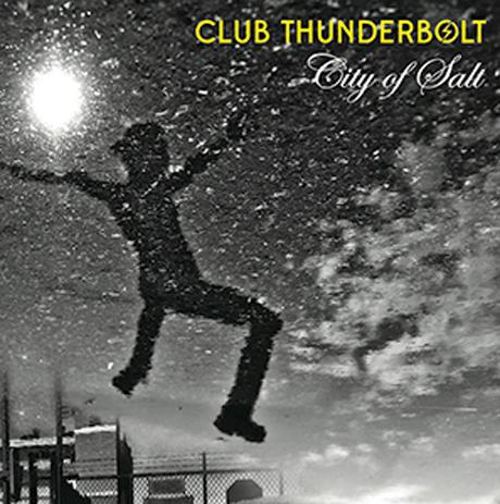 Club Thunderbolt Announces Debut Album 'City of Salt'