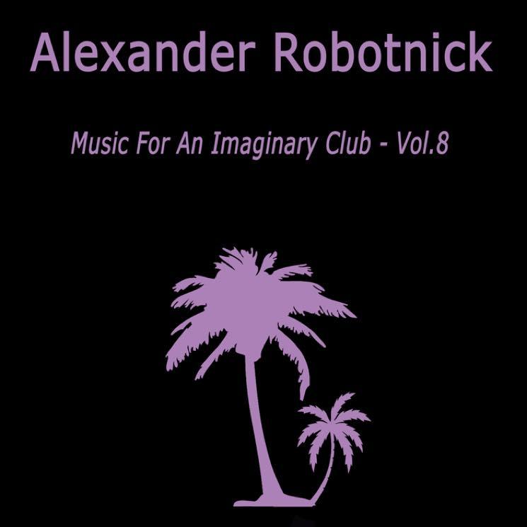Alexander Robotnick Music For An Imaginary Club Vol. 8