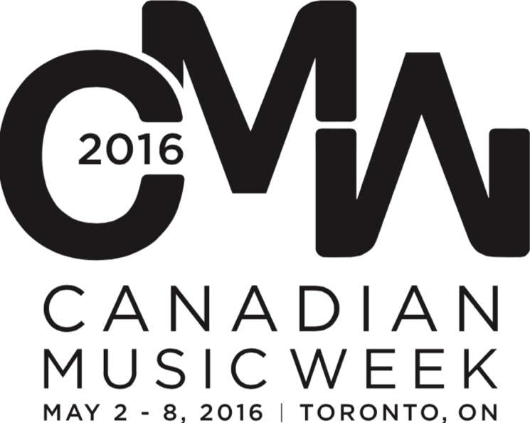 Canadian Music Week Announces Initial 2016 Lineup