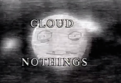 "Cloud Nothings ""Now Hear In"" (video) / ""Giving Into Seeing"" (Outer Space remix)"