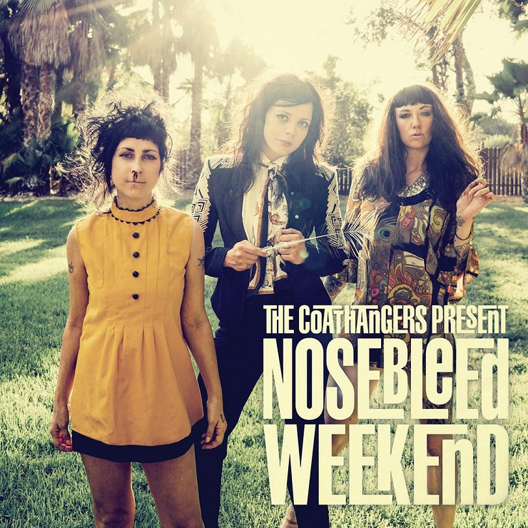 The Coathangers Return with 'Nosebleed Weekend'