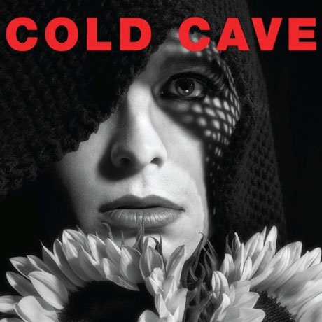 Cold Cave <i>Cherish the Light Years</i>