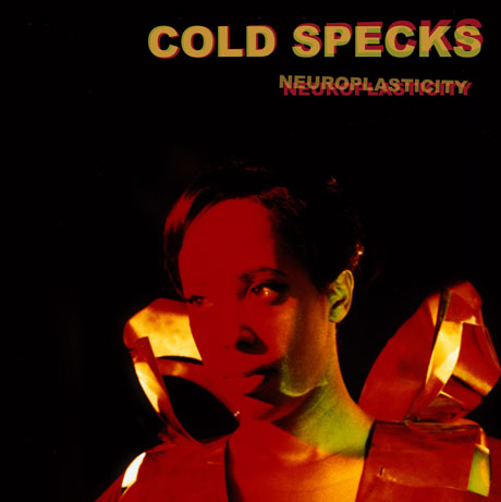 Cold Specks Neuroplasticity