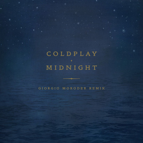 "Coldplay ""Midnight"" (Giorgio Moroder remix)"