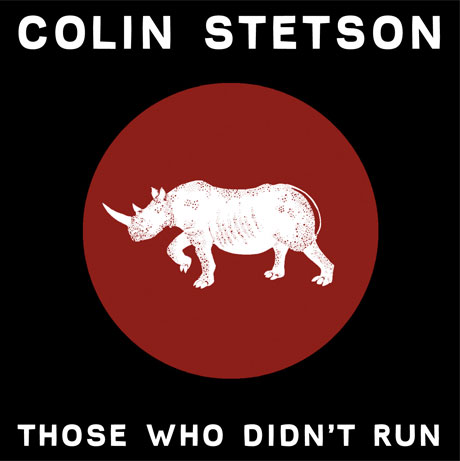 Colin Stetson Returns with 'Those Who Didn't Run' EP