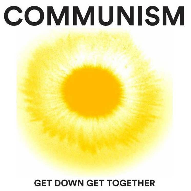 Communism Get Down Get Together