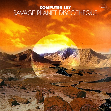 Computer Jay Savage Planet Discotheque Vol. 2