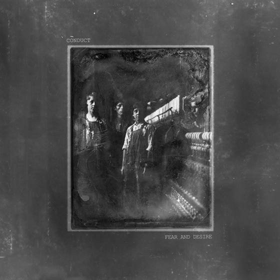 Conduct 'Fear and Desire' (album stream)
