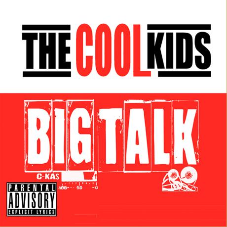 """The Cool Kids """"Big Talk"""""""