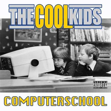 The Cool Kids 'Computer School'