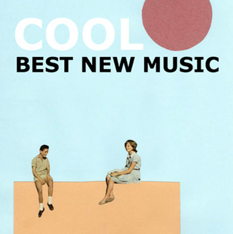 Cool Declare Themselves 'Best New Music' on New EP