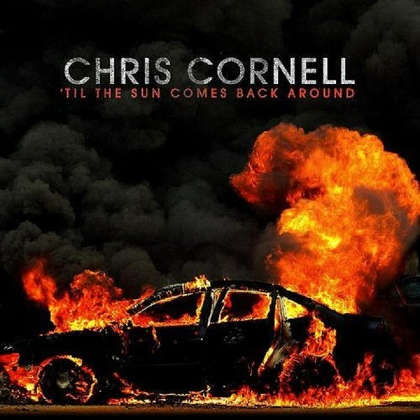 "Chris Cornell ""'Til the Sun Comes Back Around"""