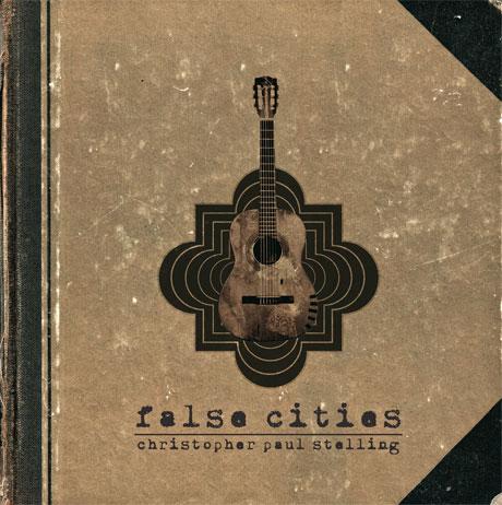 Christopher Paul Stelling 'False Cities' (album stream)