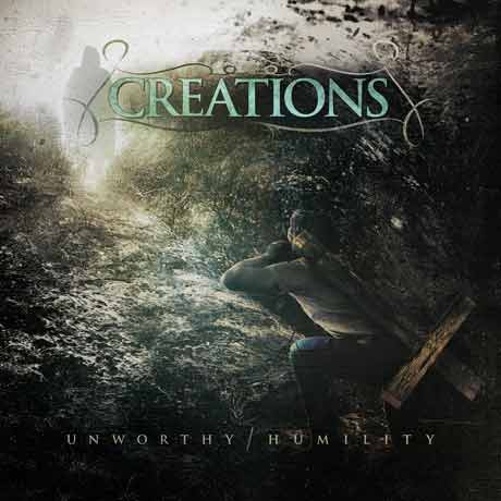 Creations Unworthy/Humility