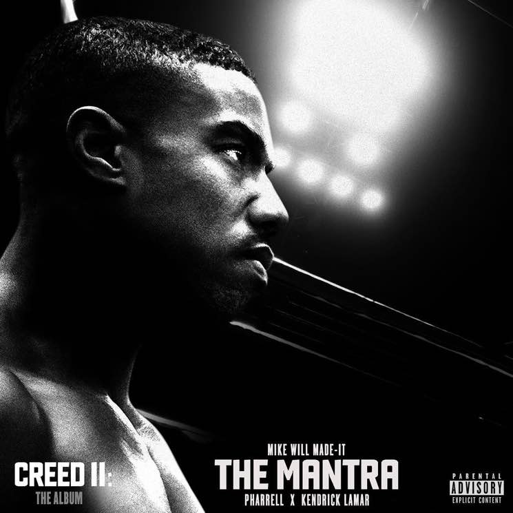 "​Kendrick Lamar, Pharrell and Mike WiLL Made-It Drop 'Creed II' Track ""The Mantra"""