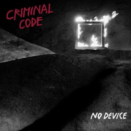 Criminal Code 'No Device' (album stream)