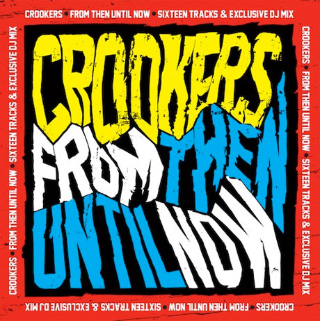 Crookers to Deliver 'From Then Until Now' Collection