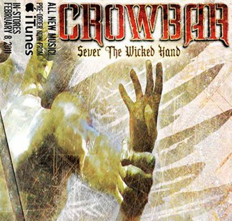 Crowbar to <i>Sever the Wicked Hand</i> in February