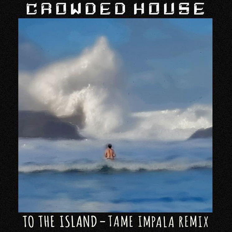 Hear Tame Impala Remix Crowded House's 'To the Island'