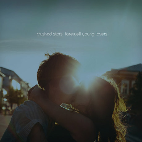 Crushed Stars Farewell Young Lovers