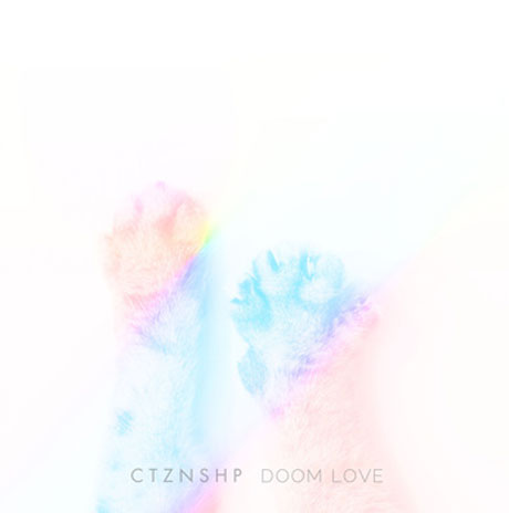 CTZNSHP 'Doom Love' (album stream)