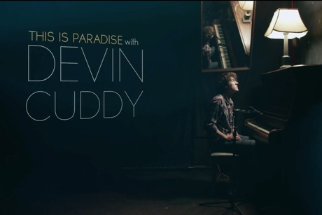 Devin Cuddy 'This Is Paradise with Devin Cuddy' (documentary)