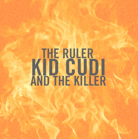 Kid Cudi 'The Ruler and the Killer'